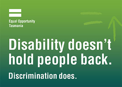 Disability doesn't hold people back. Discrimination does.