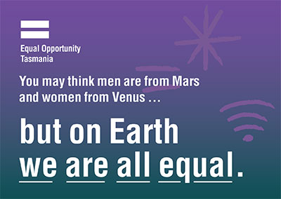 You may think men are from Mars and women from Venus...but on Earth we are all equal.
